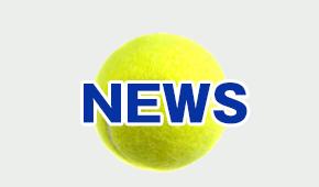 最新テニスニュース
